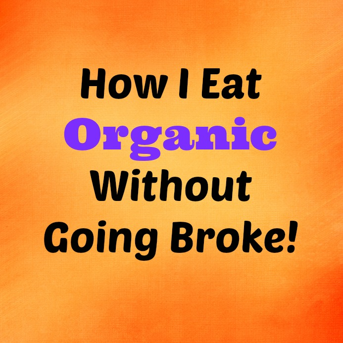 13 Ways to Eat Organic Without Going Broke