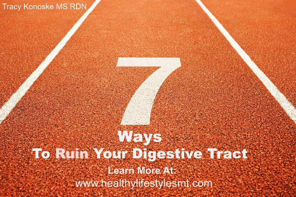 7 Ways To Ruin Your Digestive Tract