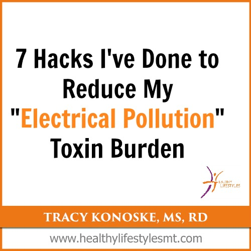 7 Hacks I've Done to Reduce My Electrical Pollution Toxin Burden