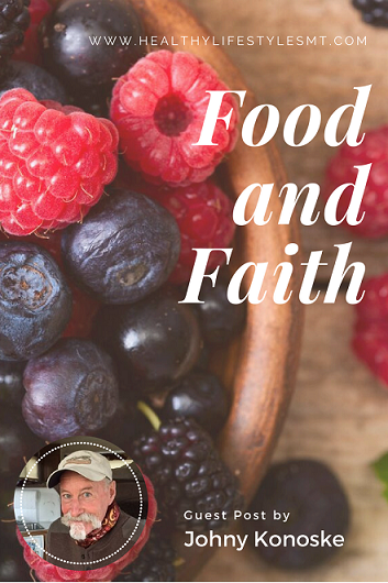 Guest Post by Johny Konoske – Food and Faith