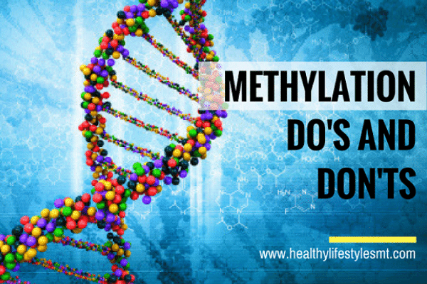 Methylation Do's and Don'ts